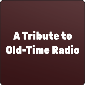 a tribute to old time radio