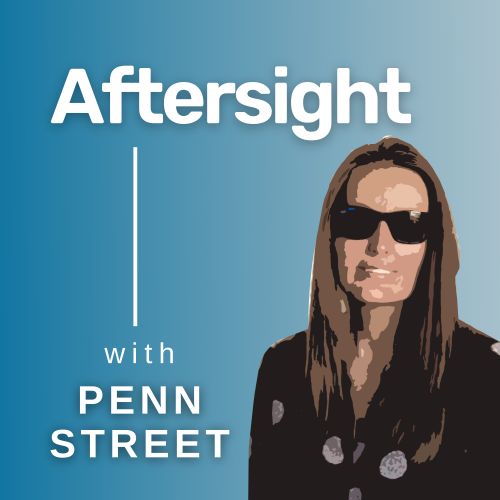 Aftersight with Penn Street. Image contains a headshot of Penn smiling.