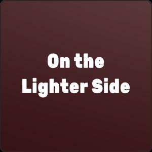 lighter side