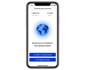 """be my eyes app on an iphone. Screen says, """"1888024 volunteers, 112,466 blind, small acts of kindness with a global impact."""" picture of globe, and 2 buttons on bottom. One button says """"I am blind or visually impaired"""" other says """"I am a sighted volunteer"""""""