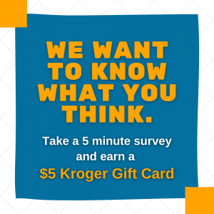 "Text says ""We want to know what you think. Take a 5 minute survey and earn a $5 Kroger Gift Card"""